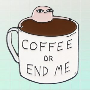 Coffee or End Me Ketnipz Enamel Pin Badge 1- Orezoria Aesthetic Outfits Shop - eGirl Outfits - Soft Girl Outfit