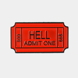 Red Hell Ticket Admit One Enamel Pin