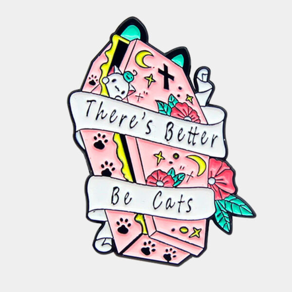There's Better be Cats Pink Coffin Enamel Pin